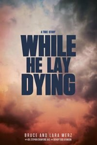 While He Lay Dying by Bruce Merz