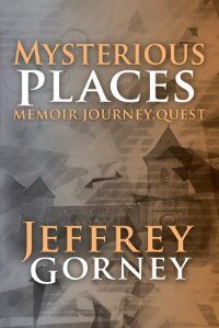 Mysterious Places by Jeffrey Gorney