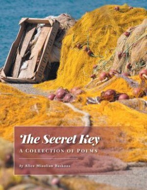 The Secret Key - A Collection of Poems by Alice Miaolian Baskous