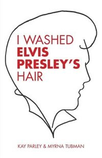 I Washed Elvis Presleys Hair
