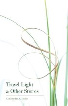 Travel Light & Other Stories