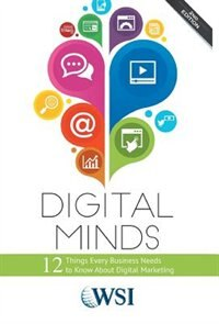 Book Digital Minds: 12 Things Every Business Needs to Know About Digital Marketing (2nd Edition) by Wsi