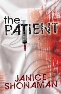 The Patient by Janice Shonaman