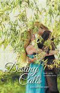Destiny Calls: Book 1 of the Anandrian Series by Kathryn Heaney