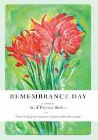 Remembrance Day by Brad Thomas Batten