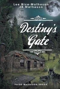 Destiny's Gate by Lee Bice-Matheson