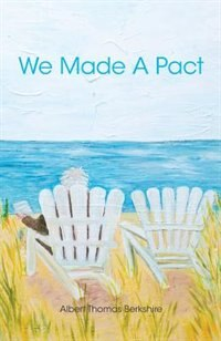 We Made A Pact by Albert Thomas Berkshire