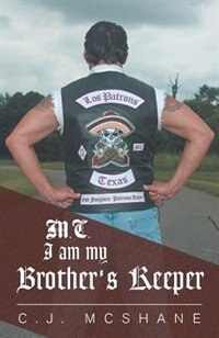 M.C. I Am My Brother's Keeper by C.J. McShane