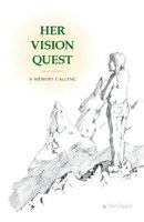 Her Vision Quest: A Memory Calling
