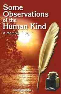 Some Observations Of The Human Kind: A Memoir by Sheer Ramjohn