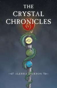 The Crystal Chronicles by Alessia Dickson