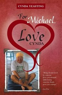 For Michael, Love Cynda by Cynda Yeasting