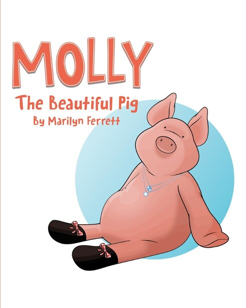Molly the Beautiful Pig by Marilyn Ferrett