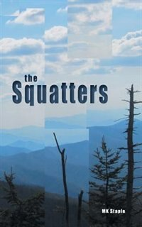 The Squatters by Mk Staple