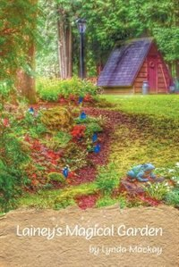 Lainey's Magical Garden by Lynda Mackay