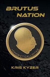 Brutus Nation by Kris Kyzer