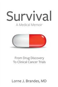 Survival: A Medical Memoir by MD Lorne J. Brandes