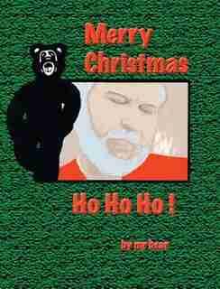 Ho Ho Ho by mr bear