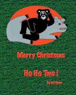 Ho Ho Two by mr bear