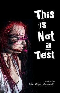 This is not a Test by Liv Wigen-Carswell