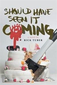 Should Have Seen It Coming de Rick Tuber