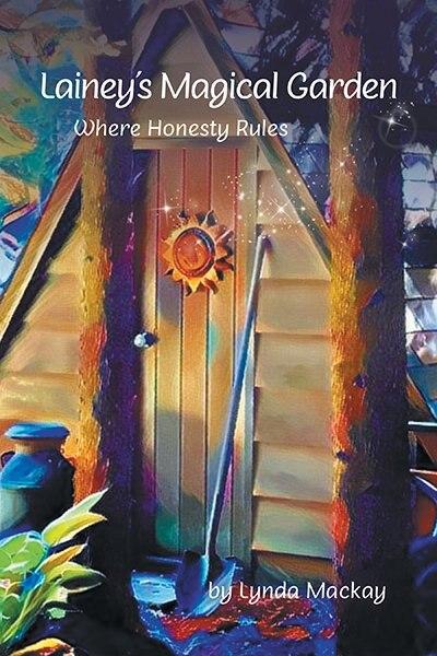 Lainey's Magical Garden: Where Honesty Rules by Lynda Mackay