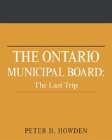 The Ontario Municipal Board: The Last Trip