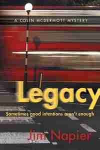 Legacy: Sometimes good intentions aren't enough by Jim Napier