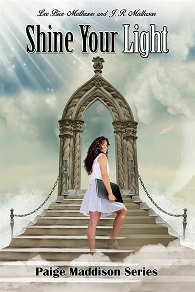 Shine Your Light: Paige Maddison #3 by Lee Bice-Matheson