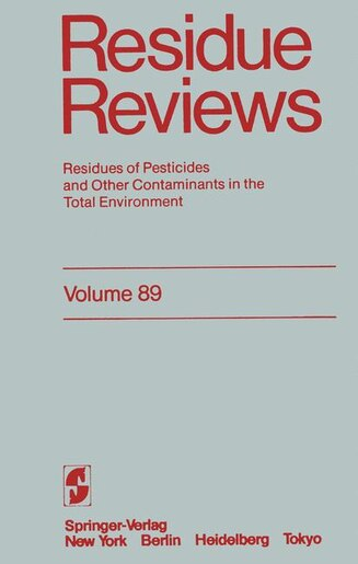 Residue Reviews: Residues of Pesticides and Other Contaminants in the Total Environment by Francis A. Gunther