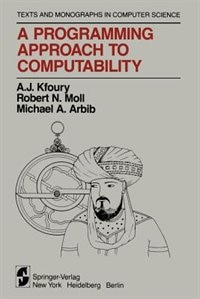 A Programming Approach to Computability by A.J. Kfoury