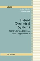Hybrid Dynamical Systems: Controller and Sensor Switching Problems