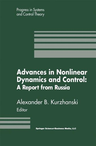 Advances In Nonlinear Dynamics And Control: A Report From Russia de Alexander B. Kurzhanski