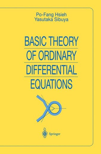 Basic Theory of Ordinary Differential Equations by Po-Fang Hsieh