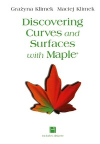 Discovering Curves and Surfaces with Maple®