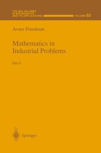 Mathematics in Industrial Problems: Part 8 by Avner Friedman