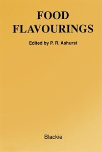 Food Flavourings by Philip R. Ashurst