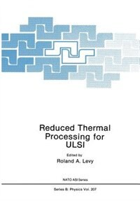 Reduced Thermal Processing for ULSI de R.a. Levy