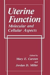 Uterine Function: Molecular and Cellular Aspects by M.E. Carsten