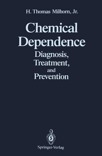Chemical Dependence: Diagnosis, Treatment, and Prevention