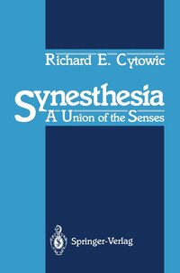 Synesthesia: A Union of the Senses