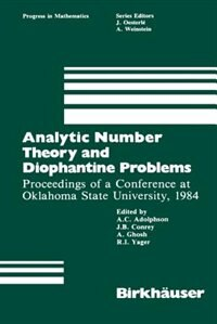 Analytic Number Theory and Diophantine Problems: Proceedings of a  Conference at Oklahoma State University, 1984