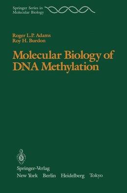 Book Molecular Biology of DNA Methylation by Roger L.P. Adams