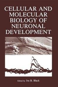 Cellular and Molecular Biology of Neuronal Development