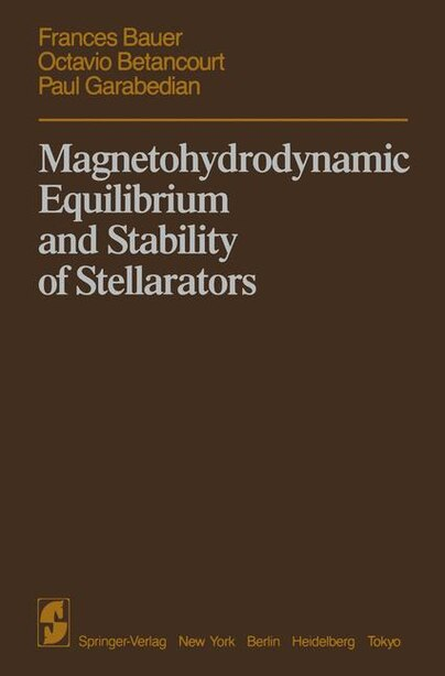 Magnetohydrodynamic Equilibrium and Stability of Stellarators by F. Bauer