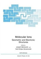 Molecular Ions: Geometric and Electronic Structures
