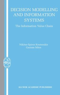 Decision Modelling and Information Systems: The Information Value Chain