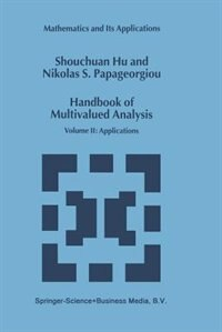 Handbook of Multivalued Analysis: Volume II: Applications by Shouchuan Hu