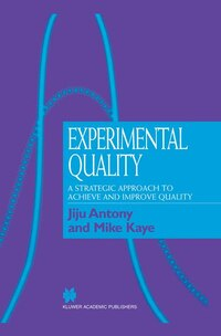 Experimental Quality: A strategic approach to achieve and improve quality