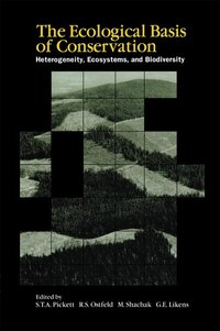 The Ecological Basis of Conservation: Heterogeneity, Ecosystems, and Biodiversity